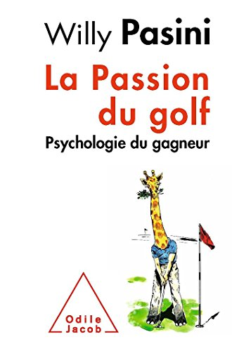 La Passion du golf: Psychologie du gagneur