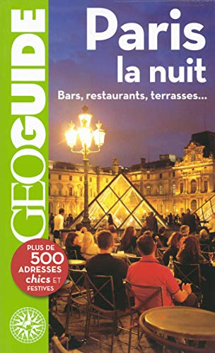 Paris la nuit: Bars, restaurants, terrasses...