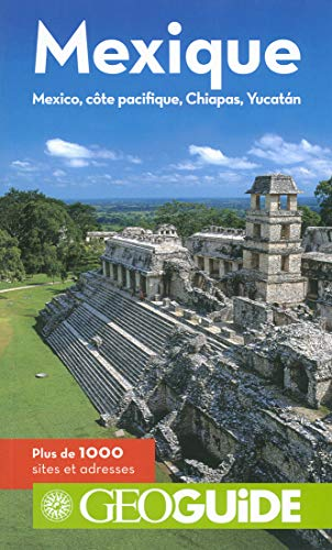 Mexique: Mexico, côte Pacifique, Chiapas, Yucatán par Hervé Basset, Martin Angel, Annick Lemperière, France Bourboulon, Raphaëlle Duchemin, Collectifs