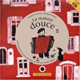 La maison douce (1 livre + 1 CD audio)