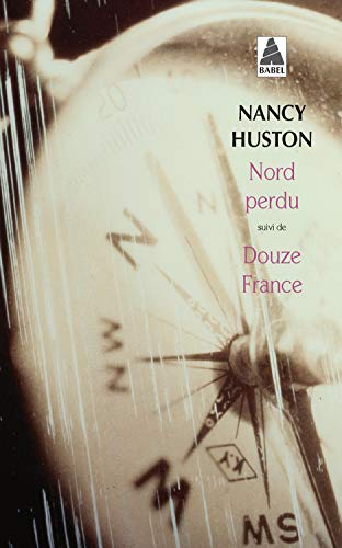 Nord perdu, suivi de Douze France par Nancy Huston