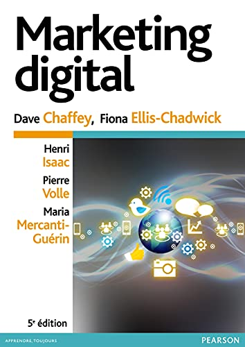 Marketing digital 5e édition par Dave Chaffey, Fiona Ellis-Chadwick, Henri Isaac, Pierre Volle, Maria Mercanti-Guérin