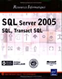 couverture du livre SQL Server 2005: SQL, Transact SQL
