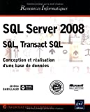 couverture du livre SQL Server 2008 - SQL, Transact SQL - Conception et ralisation d'une base de donnes