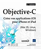 couverture du livre Objective-C : Créez vos applications iOS pour iPhone et iPad (Mac OS, Linux, Windows)
