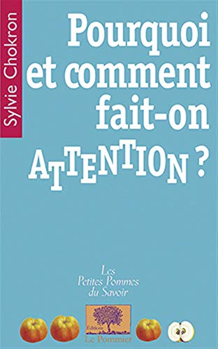 Pourquoi et comment fait-on attention ?