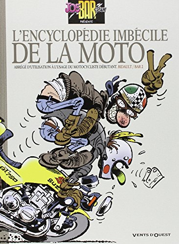 Joe Bar Team : L'encyclopédie imbécile de la moto