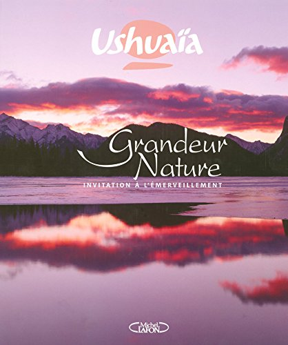 USHUAIA GRANDEUR NATURE - INVITATION A L'EMERVEILL