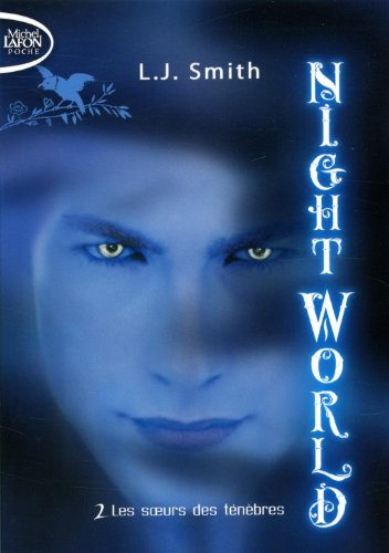 NIGHT WORLD T02 LES SOEURS DES par L J SMITH