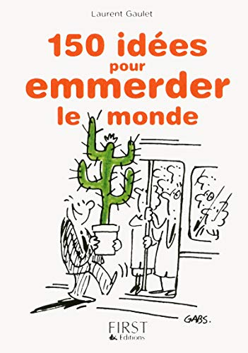 Petit livre de - 150 idées pour emmerder le monde