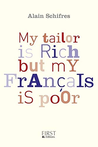 My tailor is rich but my français is poor