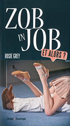 Zob in job - Et alors ? par Rosie Grey
