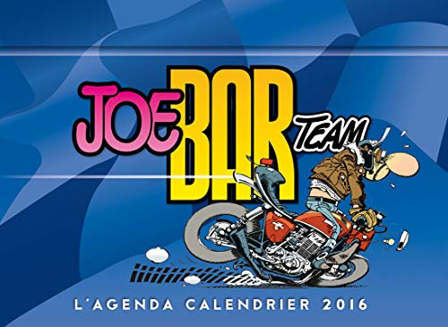L'agenda-Calendrier 2016 Joe Bar Team par Collectif