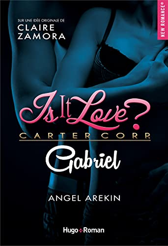 Is it love : Tome 1, Gabriel