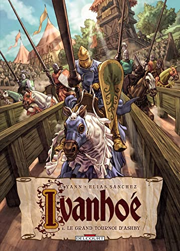 Ivanhoé, Tome 1 : Le grand tournoi d'Ashby