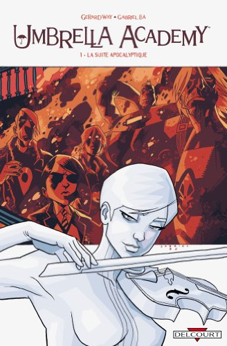 Umbrella Academy, Tome 1 : La Suite Apocalyptique par Gerard Way