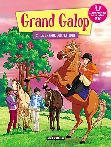 Grand Galop, Tome 2 : La grande compétition par Marathon Media