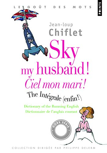 Sky my husband ! The Integrale /Ciel mon mari! L'i