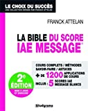 La bible du score IAE-message - Studyrama 2012
