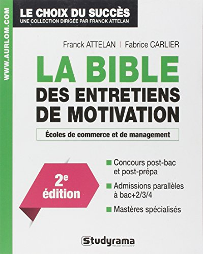La bible des entretiens de motivation par Franck Attelan