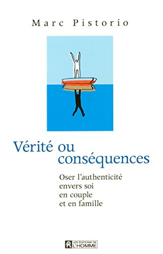 VERITE OU CONSEQUENCES