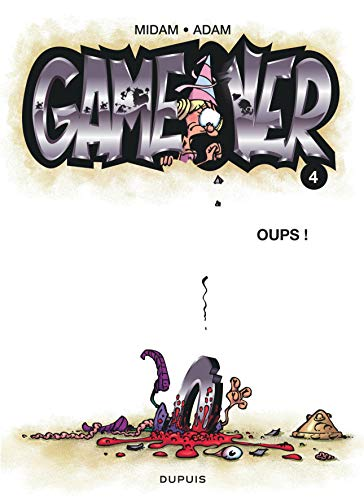 Game over - tome 4 - Oups !