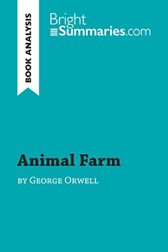Animal Farm by George Orwell (Reading Guide): Summary, Analysis and Reading Guide