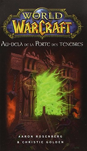 World of Warcraft : Au-delà de la Porte des ténèbres par Aaron Rosenberg, Christie Golden