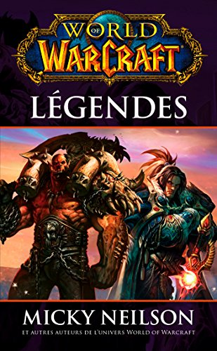 WORLD OF WARCRAFT: Légendes par Collectif