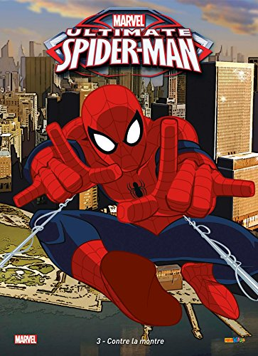 ULTIMATE SPIDER-MAN T03 : CONTRE LA MONTRE