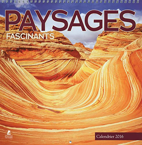 Paysages fascinants Calendrier 2016 par Collectif