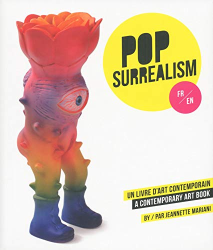 Pop-Surrealism, un livre d'art contemporain - A Contemporary Art Book