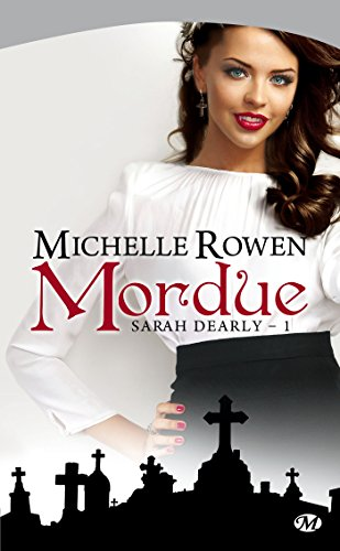 Sarah Dearly, Tome 1: Mordue