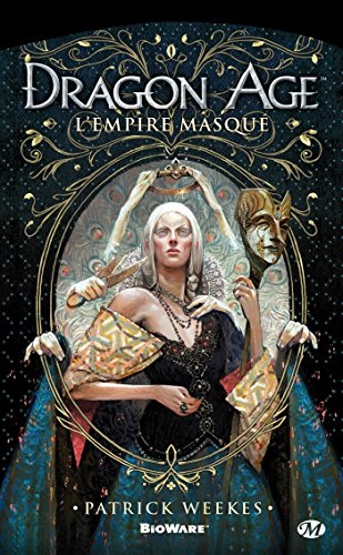 Dragon Age, Tome : L'Empire masqué par Patrick Weekes
