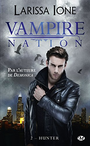 Vampire Nation, Tome 2: Hunter