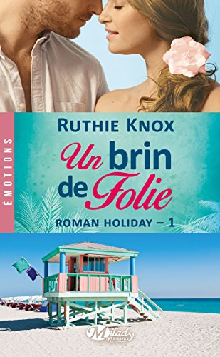 Roman Holiday, Tome 1: Un brin de folie