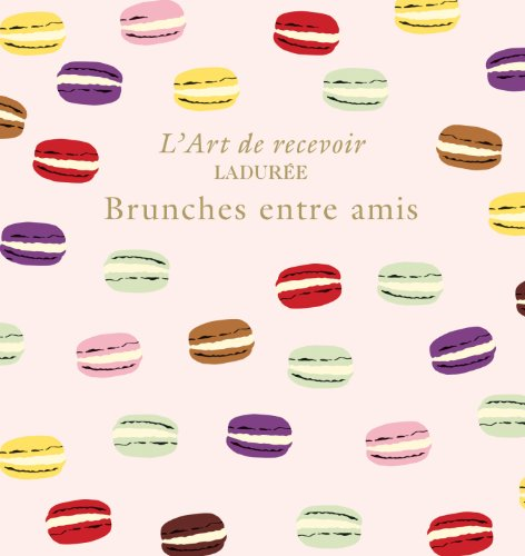 LADUREE : BRUNCHES ENTRE AMIS