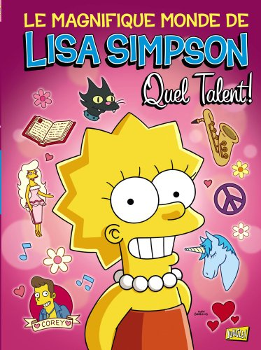 Le magnifique monde de Lisa Simpson, Tome 1 : Quel talent !