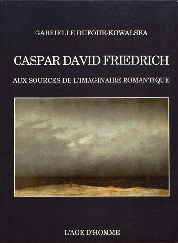 Caspar David Friedrich : Aux sources de l