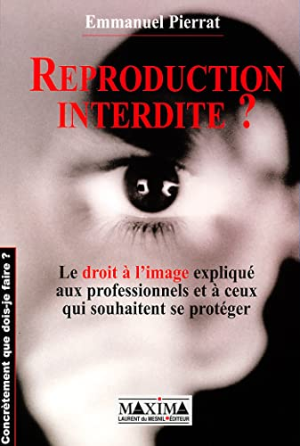 Reproduction interdite par Emmanuel Pierrat