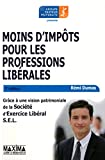Moins d'impts pour les professions librales - Editions Maxima