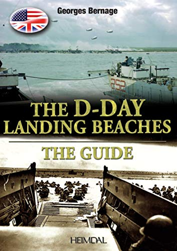 The D.Day Landing Beaches: The Guide par Georges Bernage