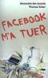 Thomas Zuber, Alexandre des Isnards - Facebook m'a tuer
