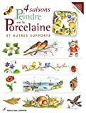 4 saisons  peindre sur la porcelaine et autre supports (de Lydie Guillem)