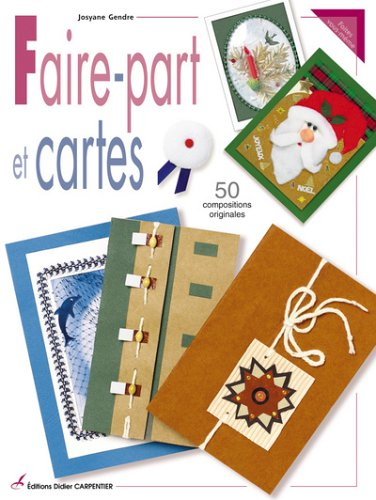 Faire-part et cartes : 50 compositions originales