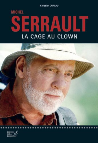 Michel Serrault : La cage au clown