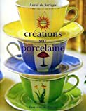 Crations sur porcelaine