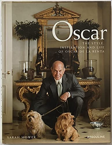 Oscar: The Style Inspiration and Life of Oscar De LA Renta