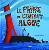 Couverture : Le Phare de l'Enfant Algue