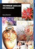 Technique am�ricaine sur porcelaine